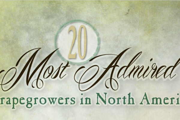 Vineyard and Winery Management magazine releases their selections for the top 20 most admired grapegrowers in North America